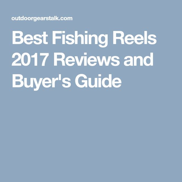 Best Fishing Reels 2017 Reviews and Buyer's Guide