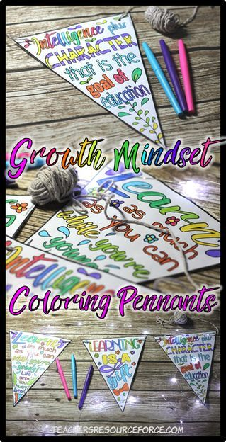Growth Mindset Coloring Pages. How to get your students positive about learning using Growth Mindset Pennants! Colouring in is very theraputic for students and has been proven to reduce stress and help maintain focus. Read more about how to introduce Growth Mindset colouring with these classroom decor pennants! http://www.teachersresourceforce.com