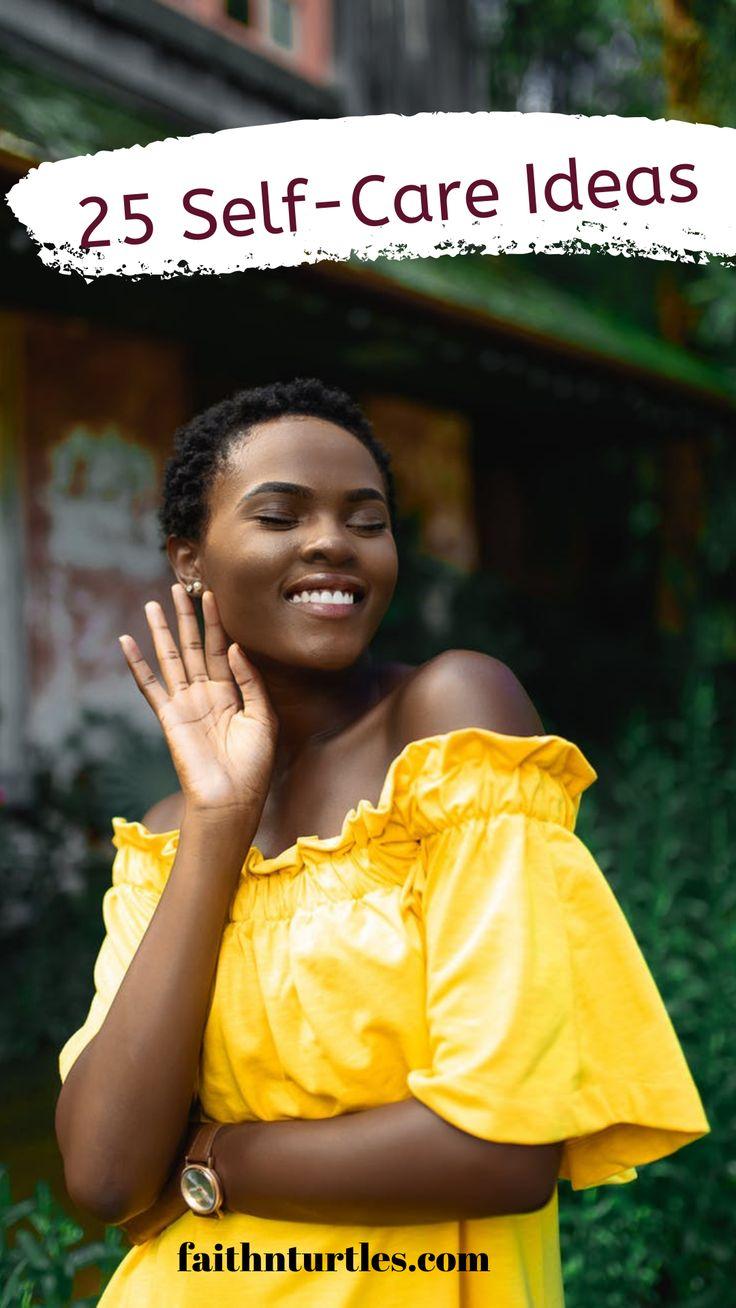Self-Care vereinfacht. In diesem Beitrag werde ich 25 Self-Care-Aktivitäten … – Faithnturtles.com : Mental Wellness and Natural Hair Blog