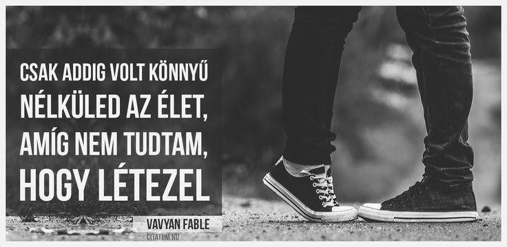 Vavyan Fable idézet.