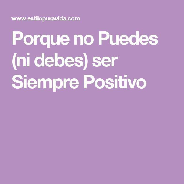 Porque no Puedes (ni debes) ser Siempre Positivo
