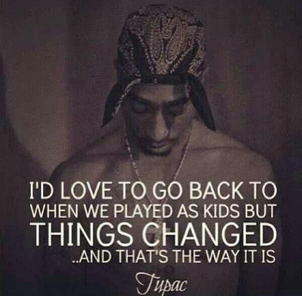 Things Changed -Tupac Shakur