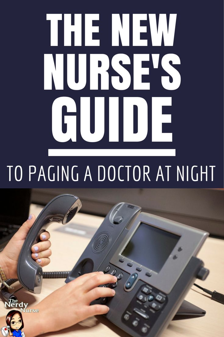This is a GREAT resource for students and new grads - The New Nurse's Guide to Paging a Doctor at Night