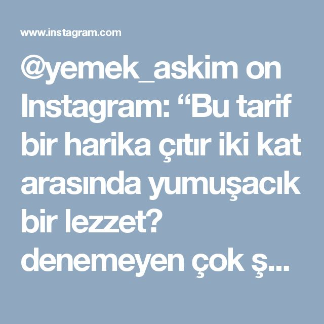 """@yemek_askim on Instagram: """"Bu tarif bir harika çıtır iki kat arasında yumuşacık bir lezzet😍 denemeyen çok şey kaybeder😊 favorilerim arasında yerini çoktan aldı…"""" • Instagram"""