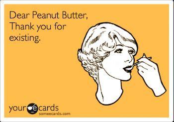 Peanut Butter! @Katie Schmeltzer vandevoort: