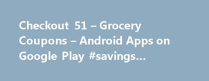 Checkout 51 – Grocery Coupons – Android Apps on Google Play #savings #coupons http://coupons.remmont.com/checkout-51-grocery-coupons-android-apps-on-google-play-savings-coupons/  #discount grocery coupons # Description Reviews Won't give me the credit I bought a 24 pack of cottonelle toilet paper which should give me 2 dollars. 12 pack or larger. Scanned my receipt it said I needed to scan the Barcode for verification. I scanned it and it says it this product you scanned isn't valid for this…
