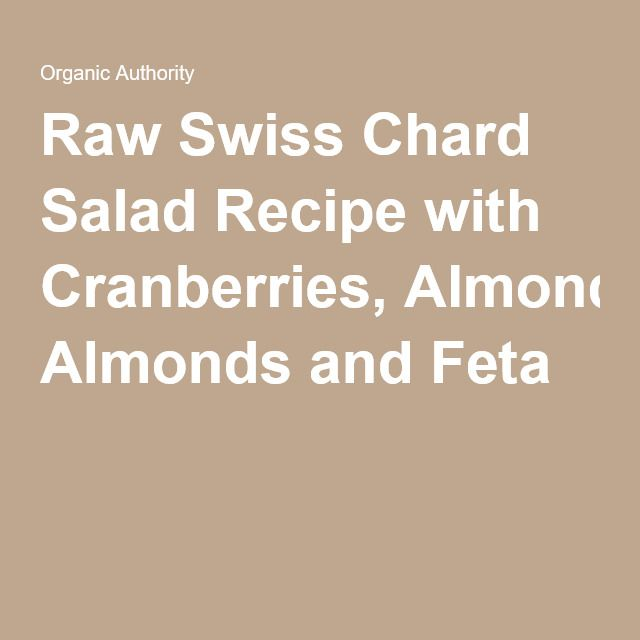 Raw Swiss Chard Salad Recipe with Cranberries, Almonds and Feta