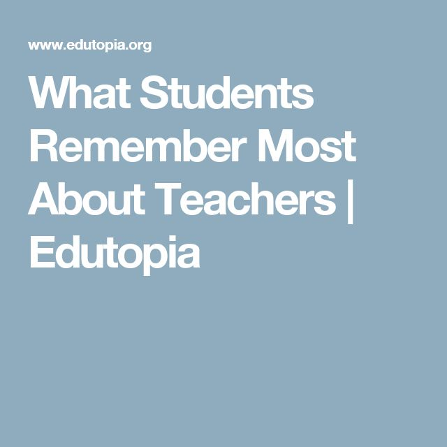 What Students Remember Most About Teachers | Edutopia