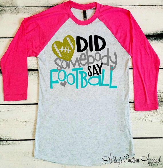 Football Mom Shirt, Football Shirt, Did Somebody Say Football, School Spirit Shirt, Game Day Shirt, High School Football Mom, It's Football