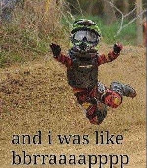 ... Motocross Funny, Funny Dirtbike Quotes, Motocross Racing, Dirt Bikes