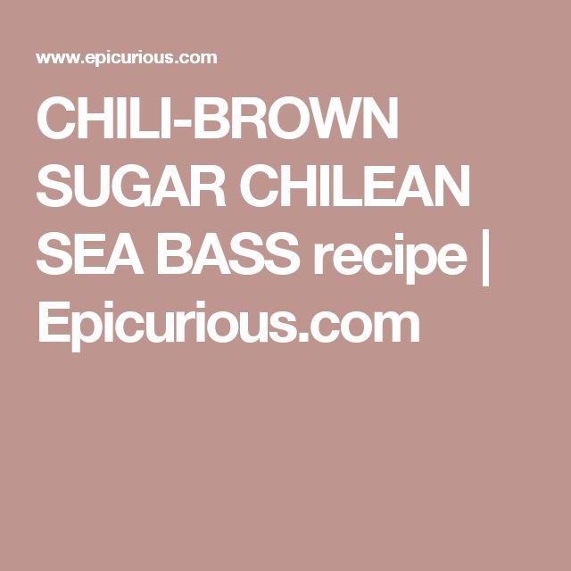 CHILI-BROWN SUGAR CHILEAN SEA BASS recipe | Epicurious.com