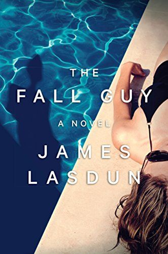 Looking for new psychological thriller releases? Check out this list, including The Fall Guy by James Lasdun.