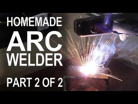Making an ARC Welder - Part 2 of 2 - by Grant Thompson The King of Random