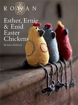 Esther, Ernie & Enid Easter Chickens, free pattern by Janice Anderson for Baby Merino Silk DK from Rowan.