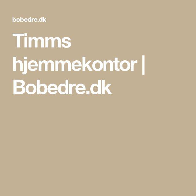 Timms hjemmekontor   Bobedre.dk