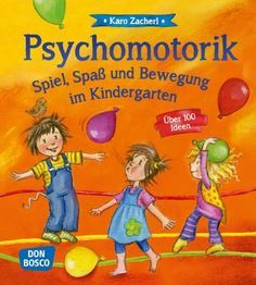Psychomotorik. Spiel, Spaß und Bewegung im Kindergarten: Über 100 Ideen von Karo Zacherl http://www.amazon.de/dp/3769819683/ref=cm_sw_r_pi_dp_jj3Bvb1KE758S