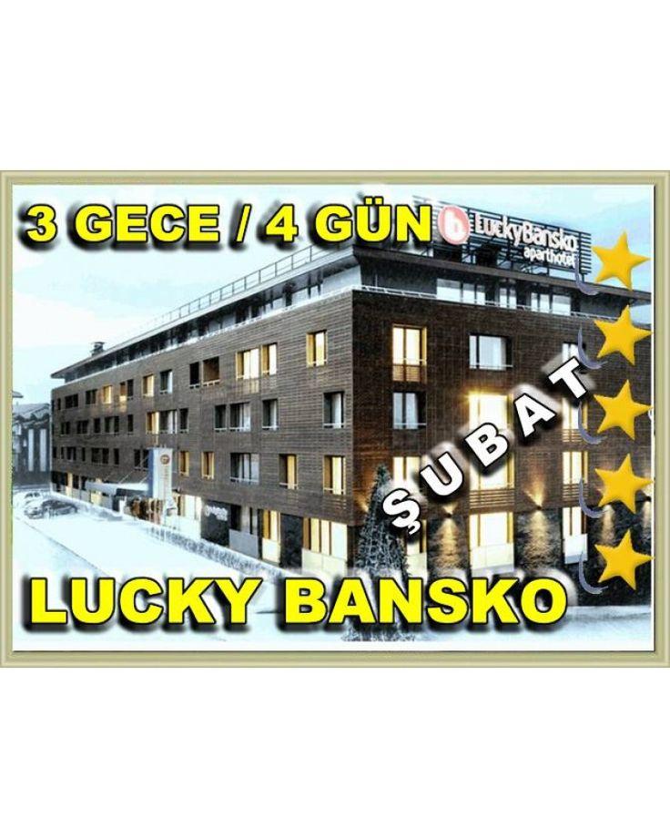 BANSKO  KAYAK TURU / ŞUBAT 2018  / 3 GECE 4 GÜN / HOTEL LUCKY BANSKO  5* - Şubat 219 euro !