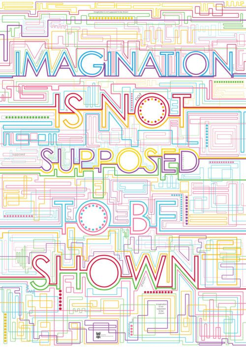 Imagination is not supposed to be shown