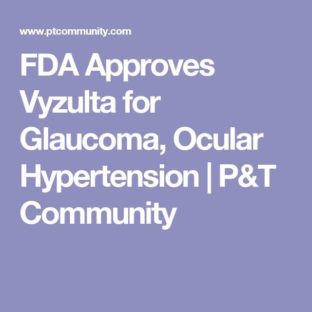 FDA Approves Vyzulta for Glaucoma, Ocular Hypertension | P&T Community