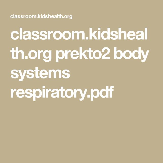 classroom.kidshealth.org prekto2 body systems respiratory.pdf