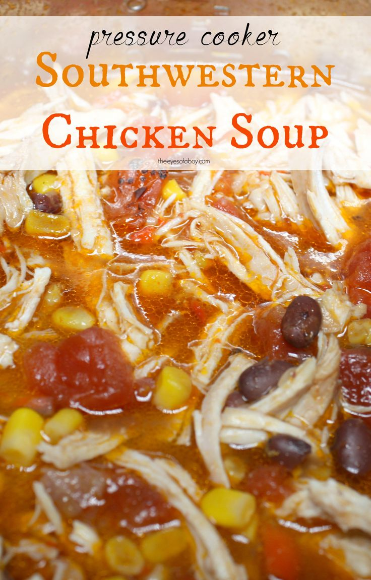 Southwestern Chicken Soup made in pressure cooker instant pot recipe - With juicy pieces of chicken, hearty beans, tomatoes and roasted red peppers to amp up the flavor, this is a meal that's sure to please the hungriest crowd!