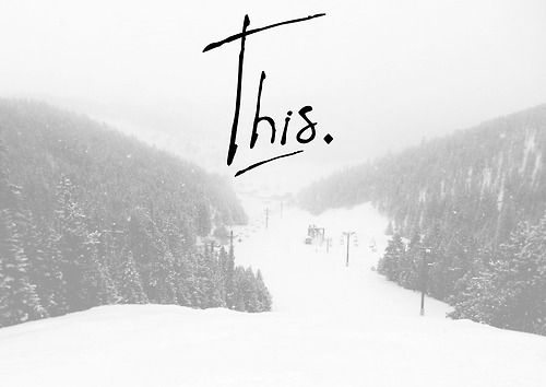 """I""""m craving a snow boarding adventure."""