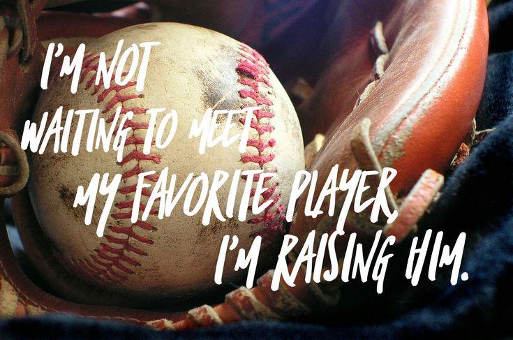 Baseball mom Raising my favorite player
