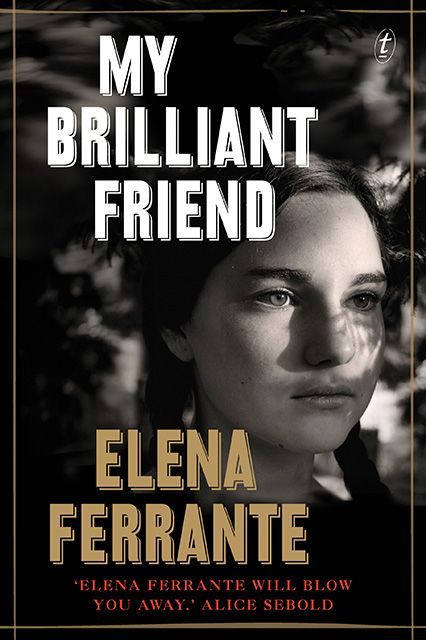 "The Author: Mona Simpson Her Recommendation: My Brilliant Friend by Elena Ferrante ""I've just read Elena Ferrante's novel My Brilliant Friend, which is about two girls in an impoverished neighborhood of Naples, trying to climb out of the cycles of brutality (all their fathers beat and bruise their mothers) by becoming great students. There's a fairy-tale quality to the premise itself: ..."