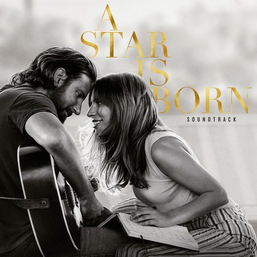 A Star Is Born - The Soundtrack - 2018 (320 Kbps) Download