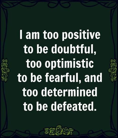 Positivity displaces doubt and fear.  That's the #Positive Imperative!