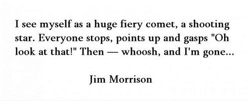 One of my favourite quotes by Jim Morrison