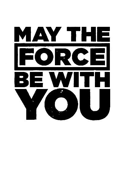 Quote Star Wars - May the Force be with you Frase Star wars - Preto e Branco