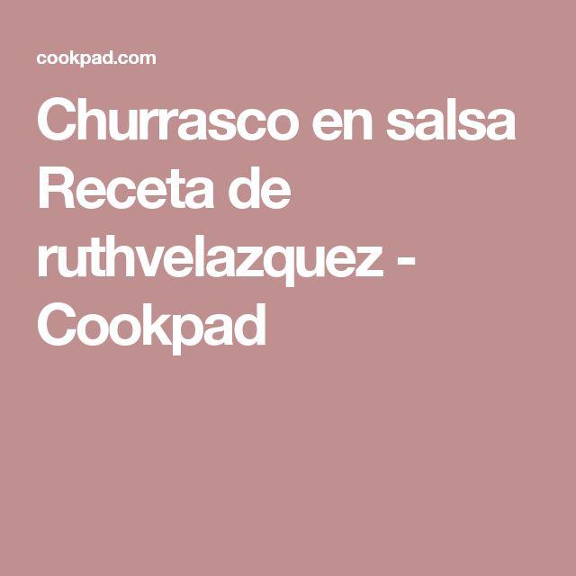 Churrasco en salsa Receta de ruthvelazquez - Cookpad