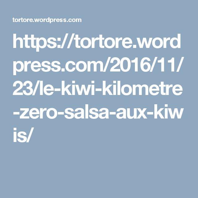 https://tortore.wordpress.com/2016/11/23/le-kiwi-kilometre-zero-salsa-aux-kiwis/