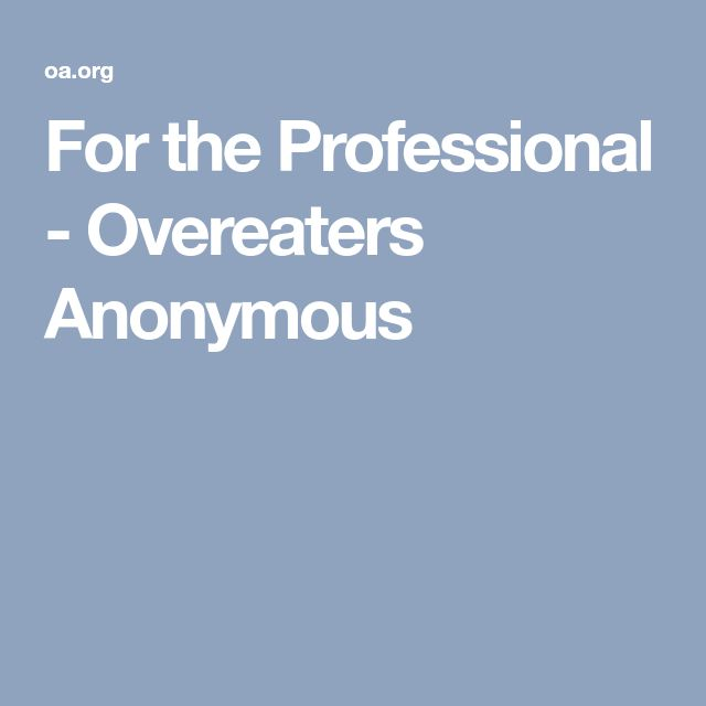 For the Professional - Overeaters Anonymous