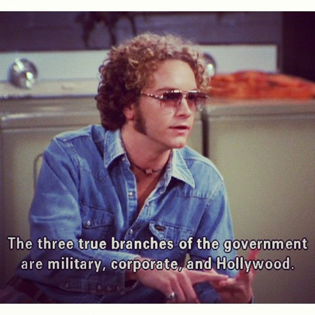 Three True Branches Of The Government That 70s Show Quotes That 70s Show 70 Show