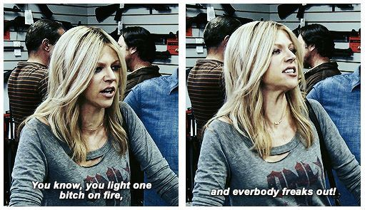 """You know, you light one bitch on fire and everybody freaks out!"" Sweet Dee, hahaha