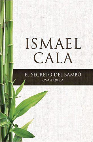 El secreto del Bambú: Una fábula (Spanish Edition): Ismael Cala: 0639390701442: Amazon.com: Books