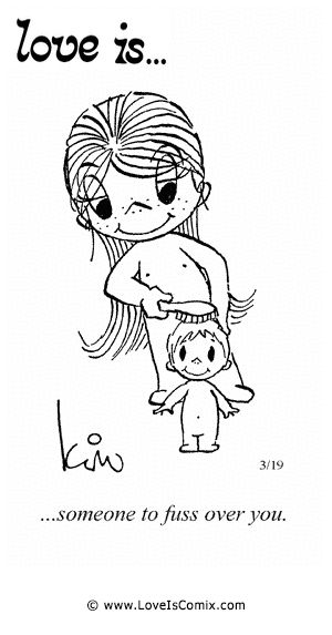 Love Is by Kim Casali Comic Archive Gallery   Love Is... someone to fuss over you.