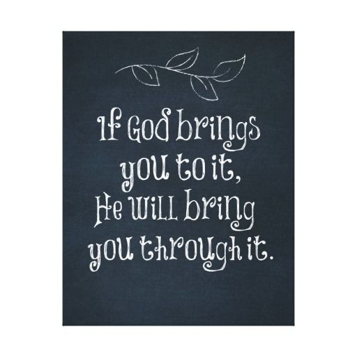 Christian Quote: If God brings you to it Gallery Wrapped Canvas