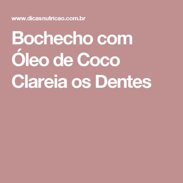 Bochecho com Óleo de Coco Clareia os Dentes
