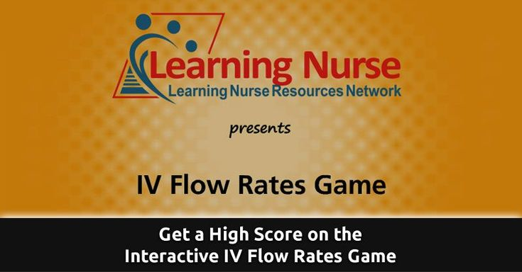 Play the interactive IV Flow Rates nursing game provided ...