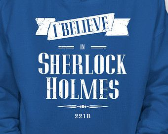 I Believe in Sherlock Holmes Hoodie Sweatshirt Sweater Shirt ADULT  sizes Consulting Detective Geek Gift Great Christmas gift