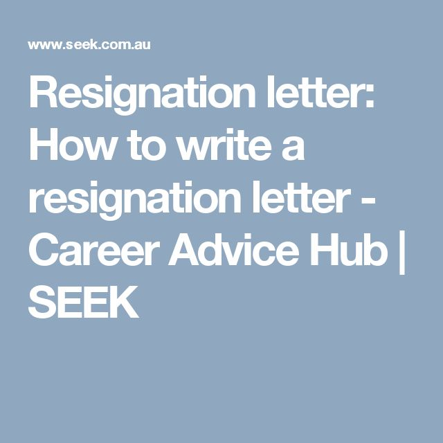 Resignation letter: How to write a resignation letter - Career Advice Hub   SEEK