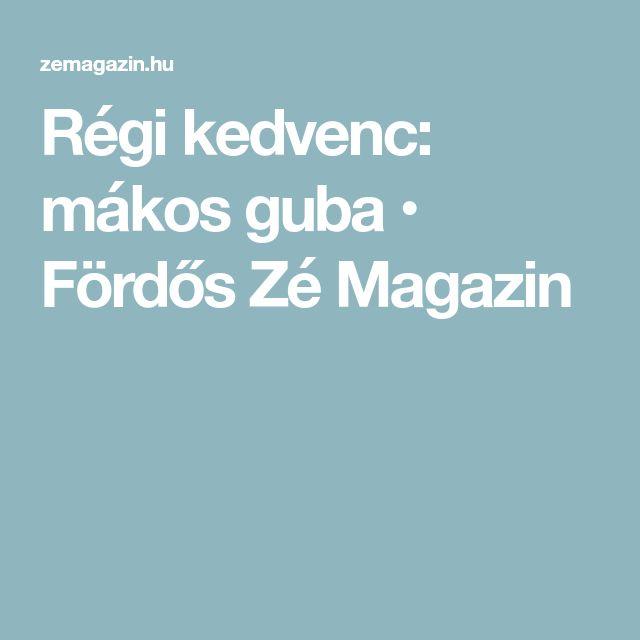 Régi kedvenc: mákos guba • Fördős Zé Magazin