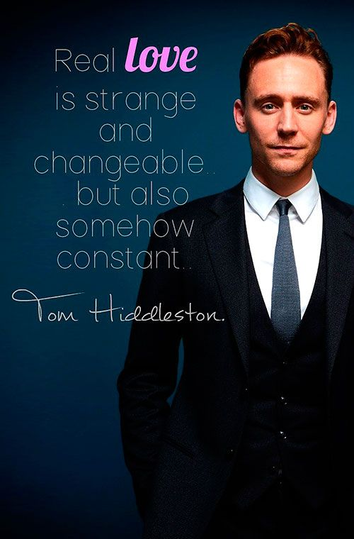 Tom Hiddleston Quote. Source: https://twitter.com/JH_0309/status/686290707305377792