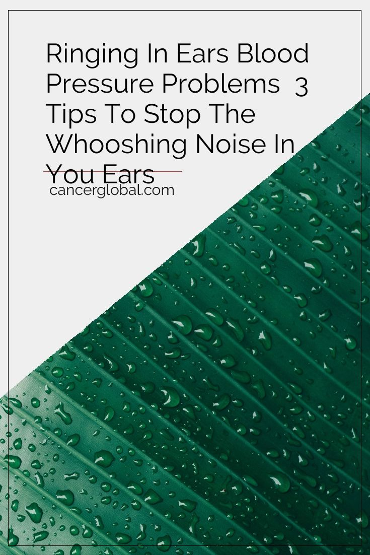 Ringing in Ears Blood Pressure Problems - 3 Tips to Stop the