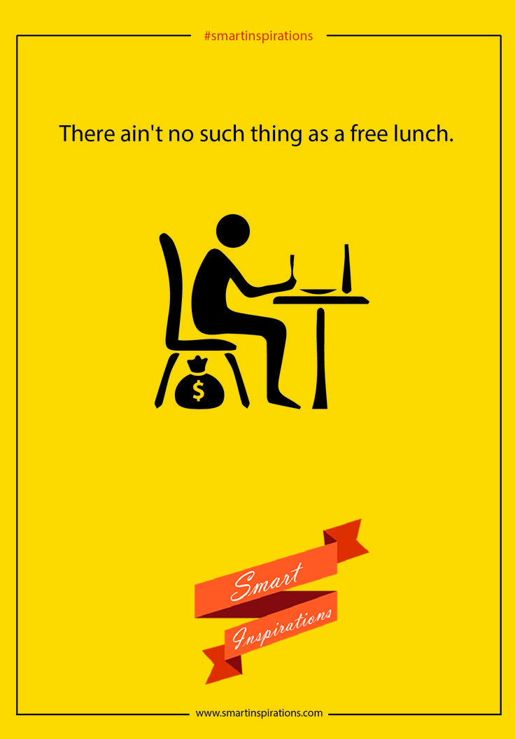 there aint no such thing as free lunch essay There ain't no such thing as a free lunch what consumers think about  personal data collection online bachelor's thesis 15 hp department of  business.