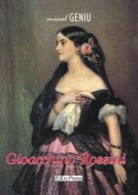 Micul geniu, nr. 8 - Gioacchino Rossini (carte + DVD); Un modest omagiu pentru cei care, inca din copilarie, si-au dedicat viata picturii, muzicii si stiintei, lasand posteritatii inestimabile valori!
