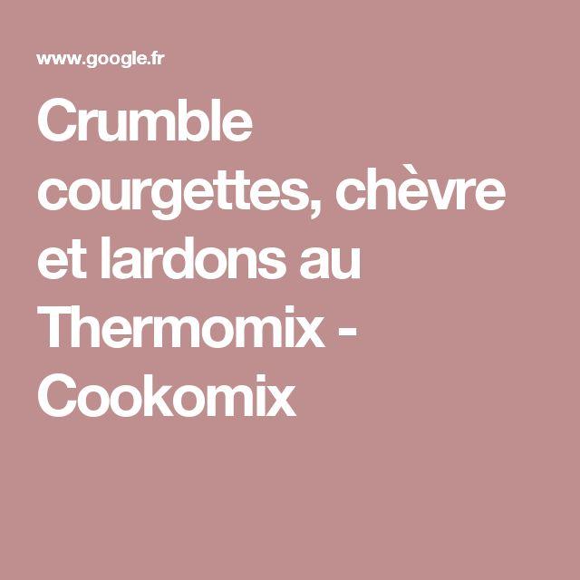 Crumble courgettes, chèvre et lardons au Thermomix - Cookomix